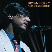 Bryan Ferry – Let's Stick Together [Remastered 1999]