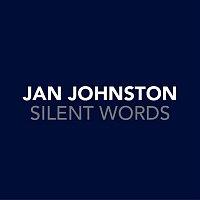 Jan Johnston – Silent Words