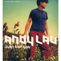 Andy Lau – Just For You