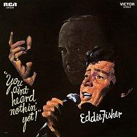 Eddie Fisher – You Ain't Heard Nothin' Yet