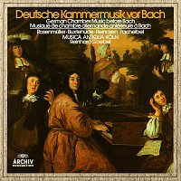 Henk Bouman, Jaap Ter Linden, Hajo Bass, Musica Antiqua Koln, Reinhard Goebel – German Chamber Music Before Bach