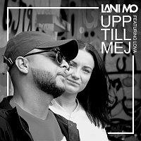 Lani Mo, Lova – Upp till mej