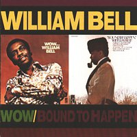 William Bell – Wow.../Bound To Happen [Reissue]