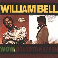 William Bell – Wow.../Bound To Happen [Reissue]