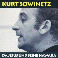 Kurt Sowinetz – Da Jesus und seine Hawara