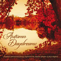 David Huntsinger – Autumn Daydreams