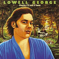 Lowell George – Thanks, I'll Eat It Here
