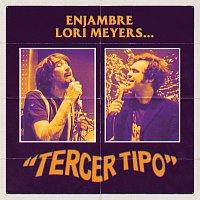 Enjambre, Lori Meyers – Tercer Tipo