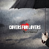 Covers For Lovers – Nevzdávej!