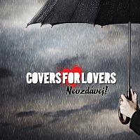 Covers For Lovers – Nevzdávej!
