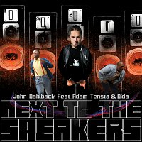 John Dahlback, Adam Tensta, Dida – Next To The Speakers