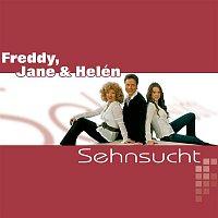 Freddy, Jane, Helen – Sehnsucht