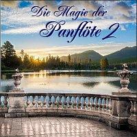 Panfloten Traume – Die Magie der Panflöte 2