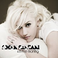 Gwen Stefani – 4 In The Morning [International Version]