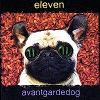 Eleven – Avantgardedog