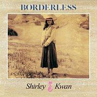 Shirley Kwan – Borderless [Remastered 2019]