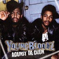 YoungBloodZ – Against Da Grain
