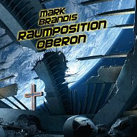 Mark Brandis – 25: Raumposition Oberon