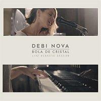 Debi Nova – Bola de Cristal (Versión Acústica)