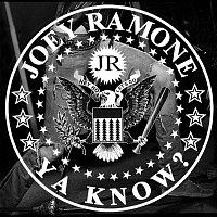 Joey Ramone – ...ya know?