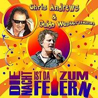 Chris Andrews, Guido Westermann – Die Nacht ist da zum Feiern