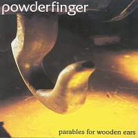 Powderfinger – Parables For Wooden Ears