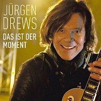 Jurgen Drews – Das ist der Moment