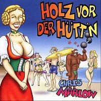 Chris Marlow – Holz vor der Hutt'n