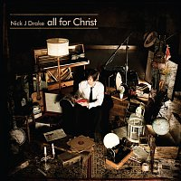 Nick J Drake – All For Christ