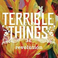 Terrible Things – Revolution