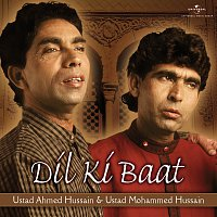 Ustad Ahmed Hussain, Ustad Mohammed Hussain – Dil Ki Baat