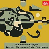 Různí interpreti – Doubrava: Don Quijote. Suita - Foerster: Ze Shakespeara. Suita, Čtyři bohatýři. Kantáta