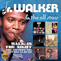 Walk In The Night - The Motown 70s Studio Albums - Jr  Walker & The