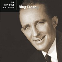 Bing Crosby – The Definitive Collection