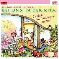 Rolf Zuckowski und seine Freunde – Bei uns in der Kita - 22 Lieder im Fruhling + Sommer