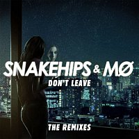 Snakehips & MO – Don't Leave (Remixes)