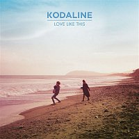 Kodaline – Love Like This