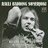 Rauli Badding Somerjoki – Muista Hyvia Aikoja (Muistathan Hyvat Ajat)