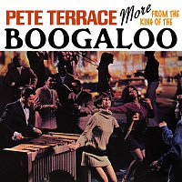 Pete Terrace – More from the King of the Boogaloo (Remastered from the Original Master Tapes)