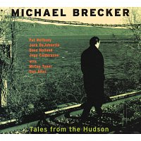 Michael Brecker – Tales From The Hudson