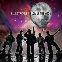 Blues Traveler – Blow Up The Moon