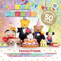 Různí interpreti – Famous Friends: Celebrating 50 Years Of Play School