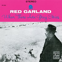 Red Garland – When There Are Grey Skies