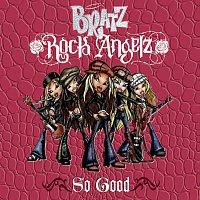 Bratz – So Good [International Maxi Single]