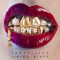 Tropkillaz, Aloe Blacc – Milk & Honey