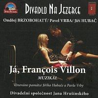 Divadlo Na Jezerce – Já, François Villon. Muzikál
