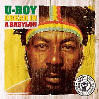 U-Roy – Dread In A Babylon