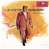 Fats Domino – A Lot Of Dominos