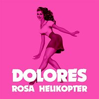 Dolores – Rosa helikopter