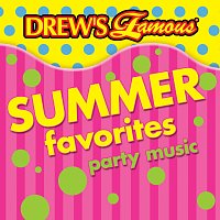 The Hit Crew – Drew's Famous Summer Favorites Party Music